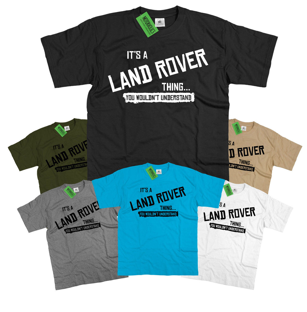 Mens It's a Land Rover thing... you wouldn't understand T Shirt Classic Off Road
