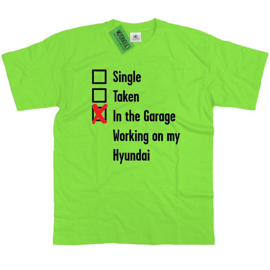 Mens Single, Taken in the Garage Hyundai T Shirt Classic Retro Mechanic