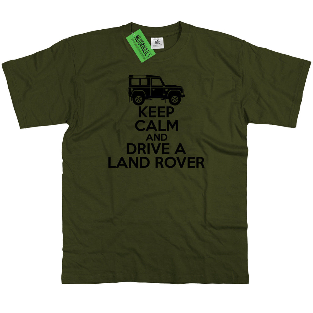 Keep Calm and Drive a Landrover Defender 90 110 Off Road Land Rover Mens T Shirt