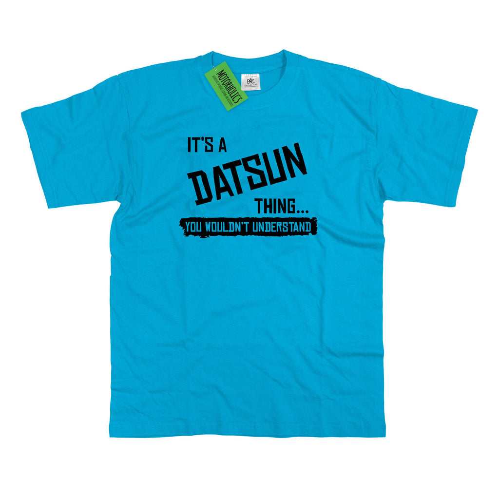 Mens It's a Datsun thing... you wouldn't understand T Shirt Classic Retro