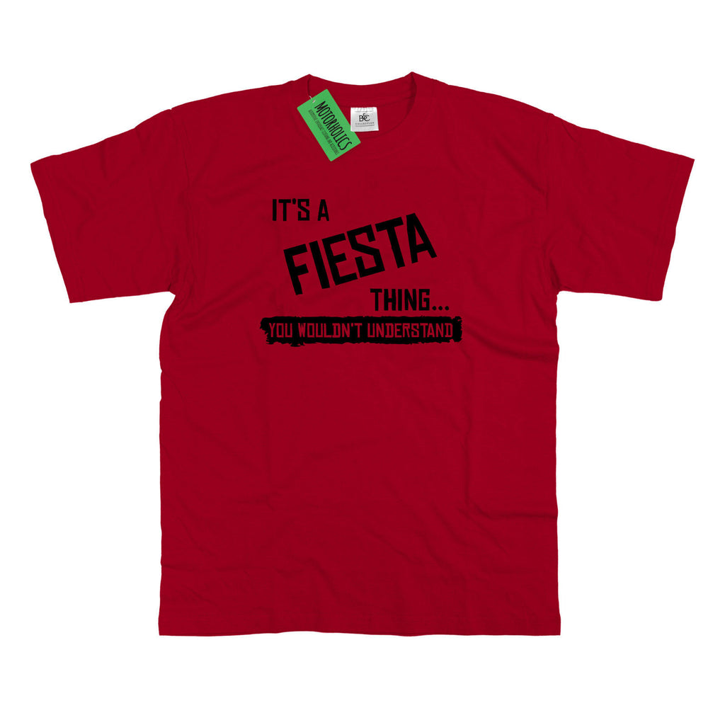 Mens It's a Fiesta thing... you wouldn't understand T Shirt Ford Zetec S ST