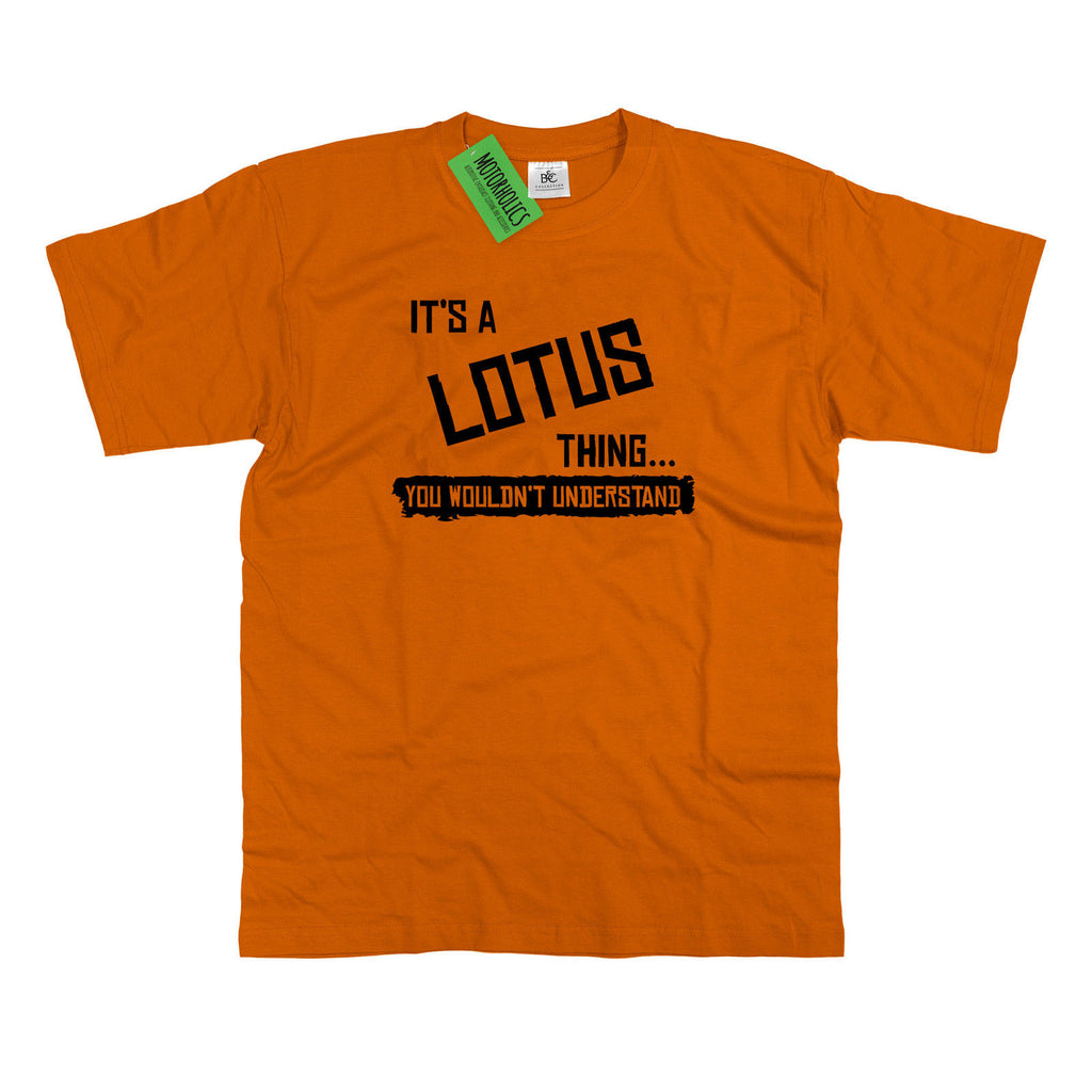 Mens It's a Lotus thing... you wouldn't understand T Shirt Classic Sportscar