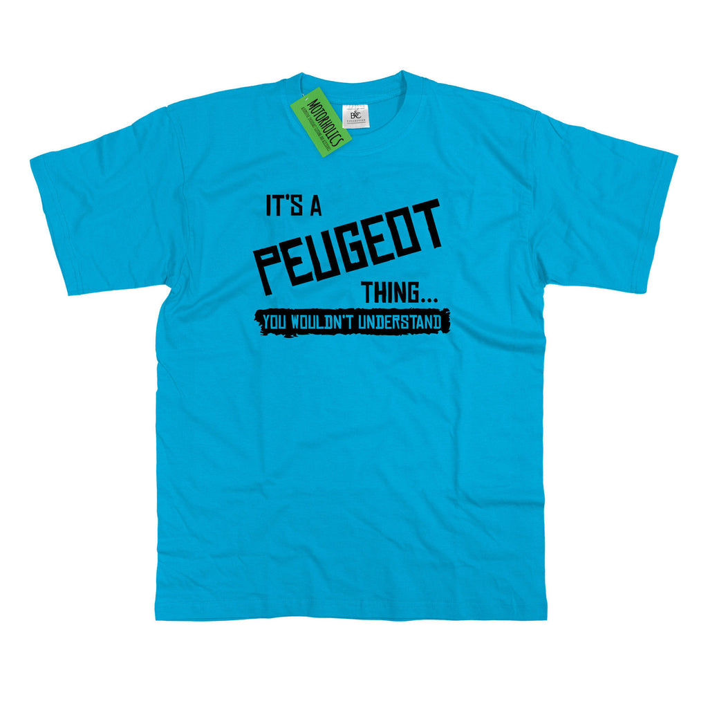 Mens It's a Peugeot thing... you wouldn't understand T Shirt Classic Retro - Motorholics