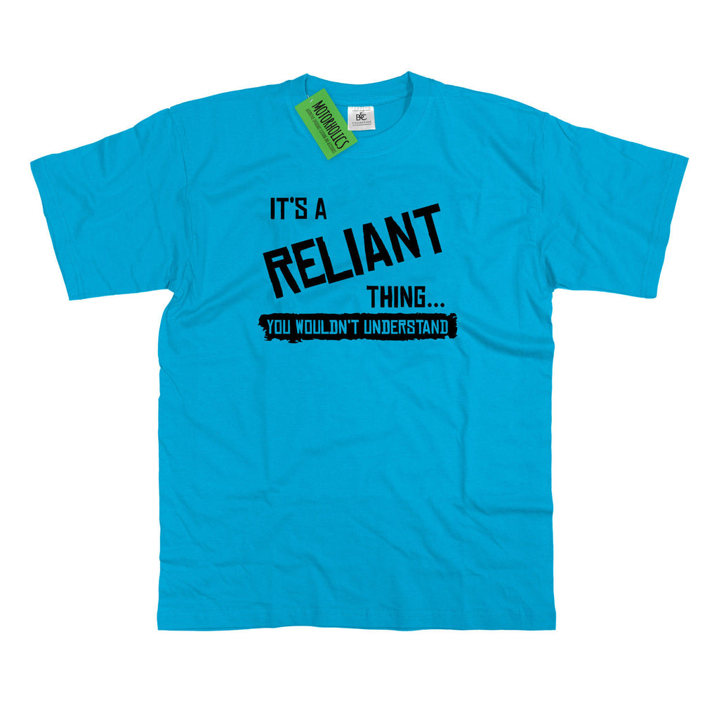 Mens It's a Reliant thing... you wouldn't understand T Shirt Classic 3 Wheel Car - Motorholics
