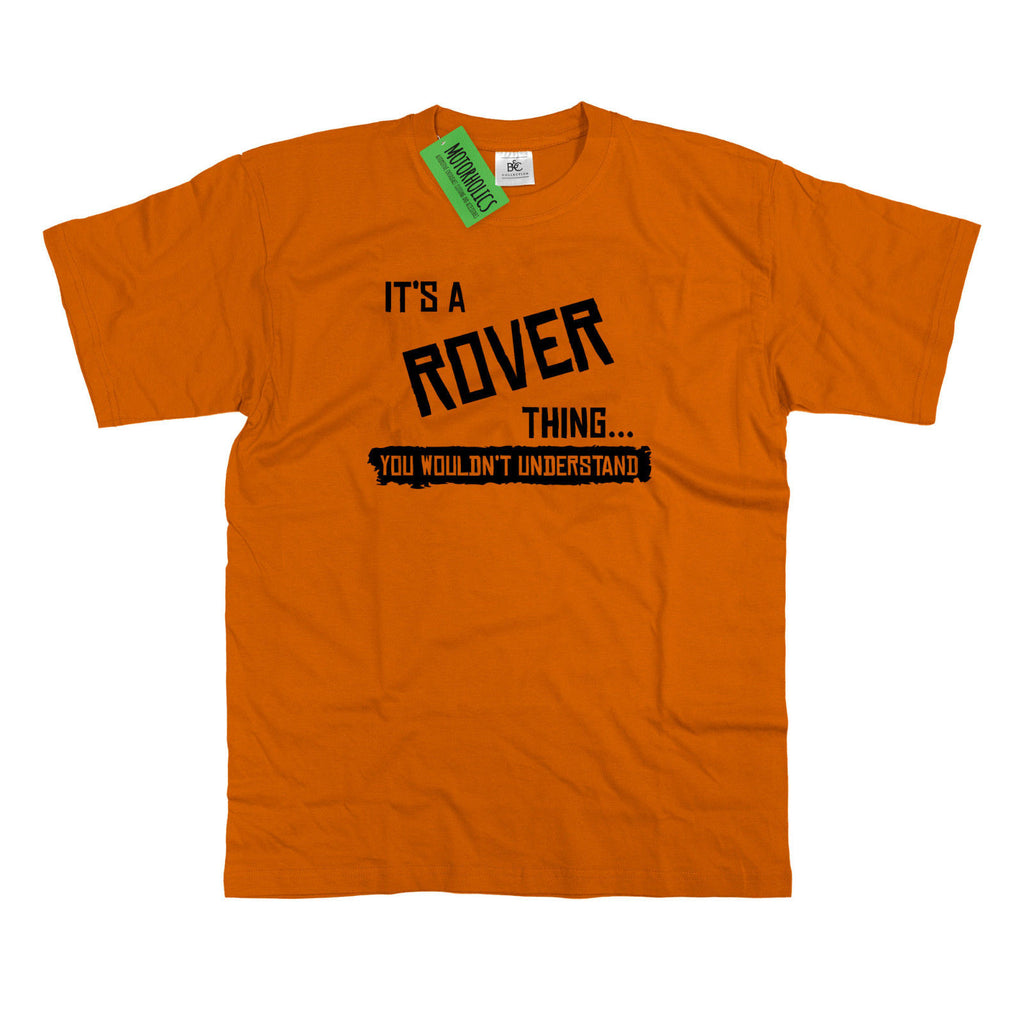 Mens It's a Rover thing... you wouldn't understand T Shirt Classic P5 75 SD1 800 - Motorholics