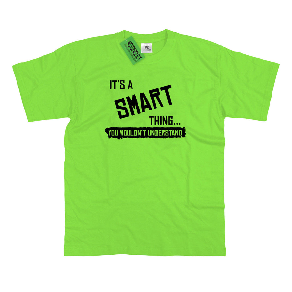 Mens It's a Smart thing... you wouldn't understand T Shirt Forfour Fortwo Eco
