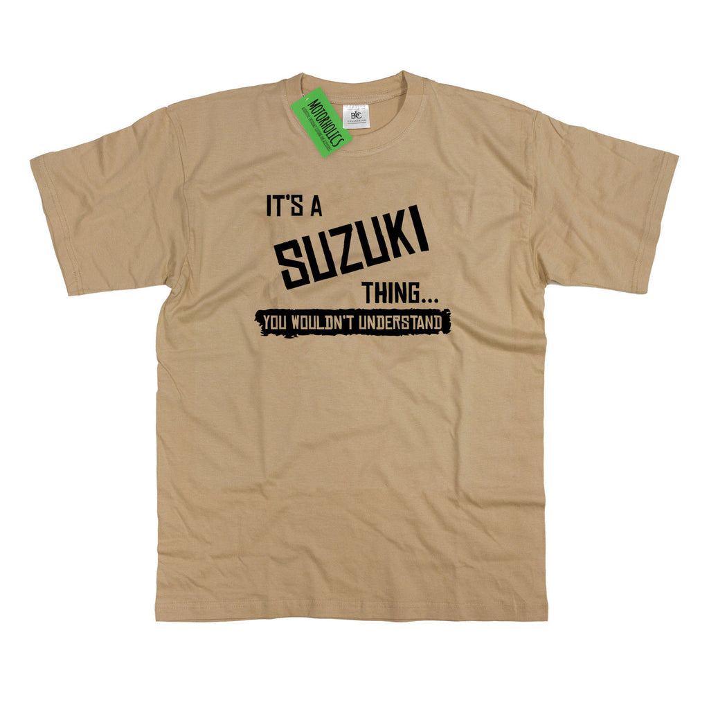 Mens It's a Suzuki thing... you wouldn't understand T Shirt Car Motorbike Japan