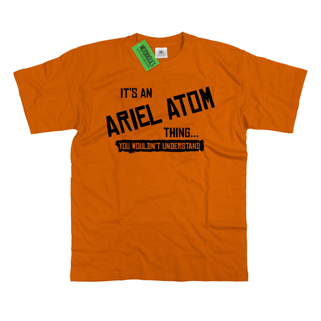 Mens It's an Ariel Atom thing... you wouldn't understand T Shirt Classic Retro
