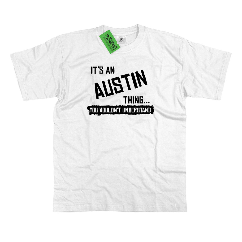 Mens It's an Austin thing... you wouldn't understand T Shirt Classic Retro