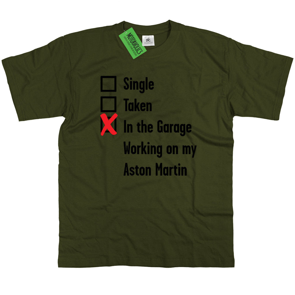Mens Single, Taken in the Garage Aston Martin T Shirt Classic Retro Mechanic
