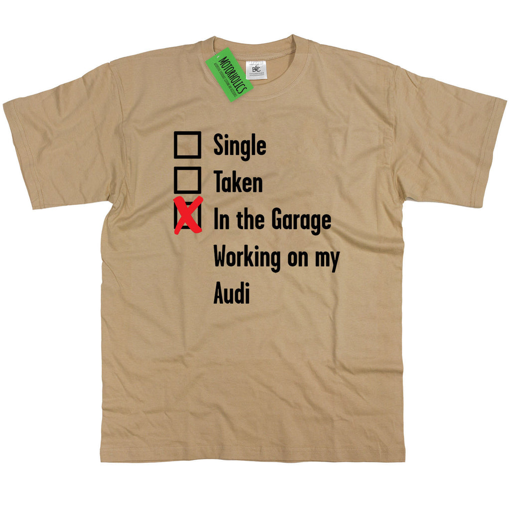 Mens Single, Taken in the Garage Audi T Shirt Classic Retro Mechanic