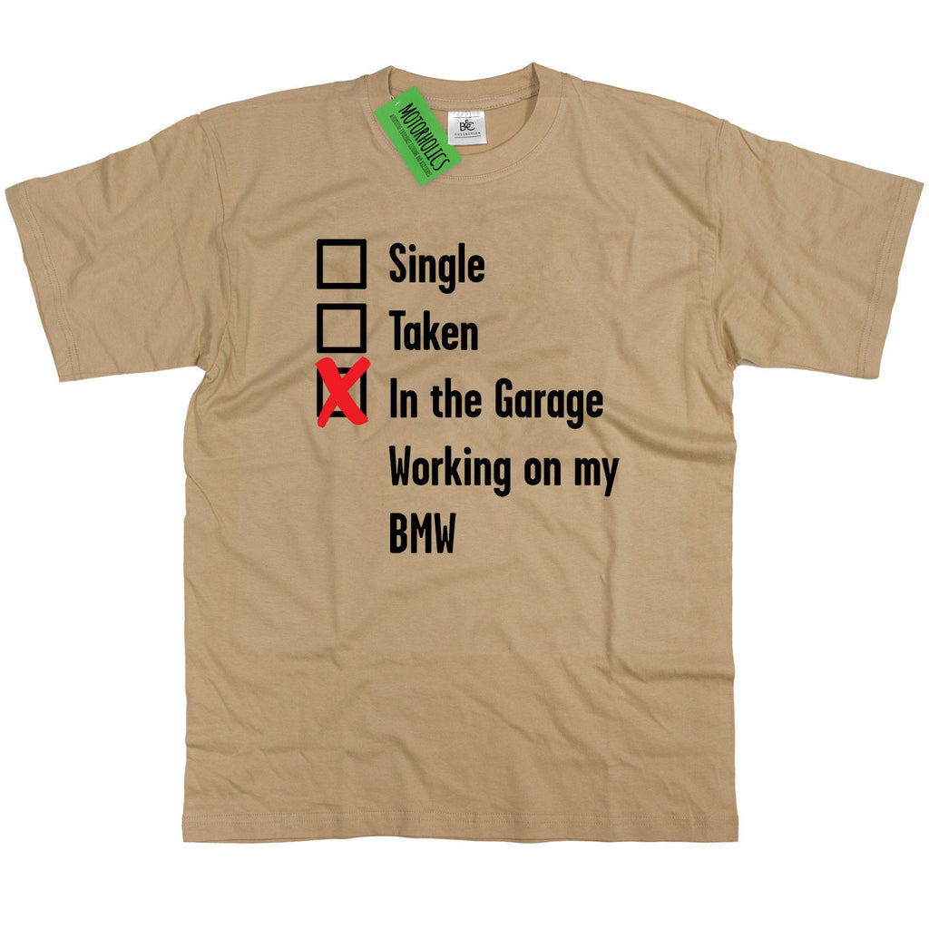 Mens Single, Taken in the Garage BMW T Shirt Classic Retro Mechanic