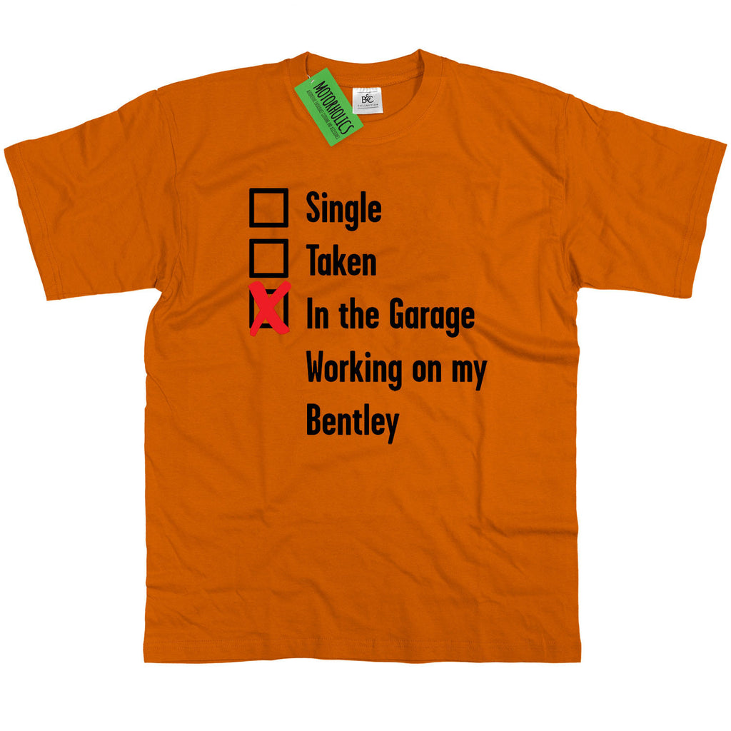 Mens Single, Taken in the Garage Bentley T Shirt Classic Retro Mechanic