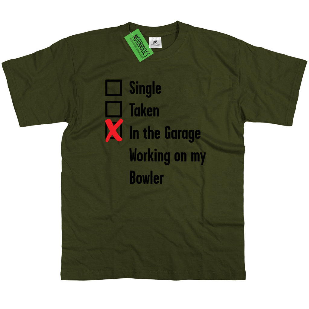 Mens Single, Taken in the Garage Bowler T Shirt Classic Retro Mechanic 4x4