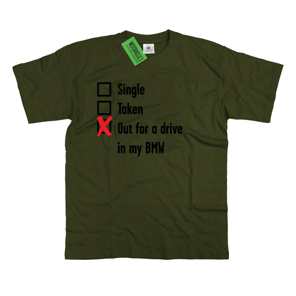 Mens Single, Taken out for a Drive BMW T Shirt Classic M3 M5 M35I Z3 Z4 CSL