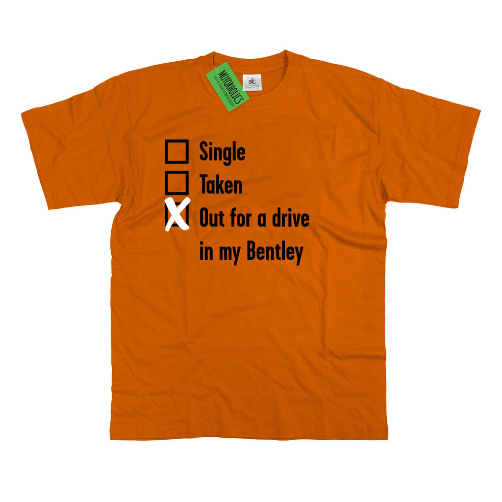 Mens Single, Taken out for a Drive Bentley T Shirt Classic British T2 Brooklands
