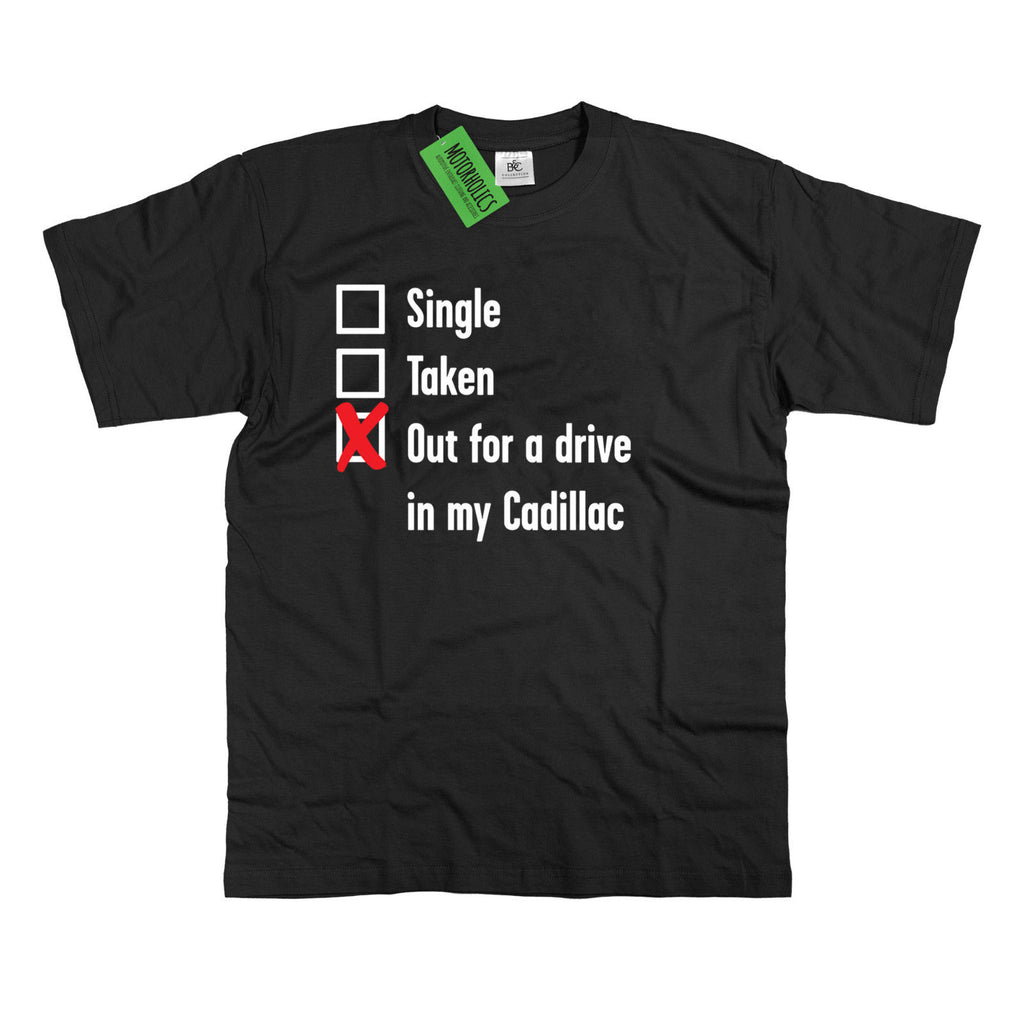 Mens Single, Taken out for a Drive Cadillac T Shirt Classic American DeVille