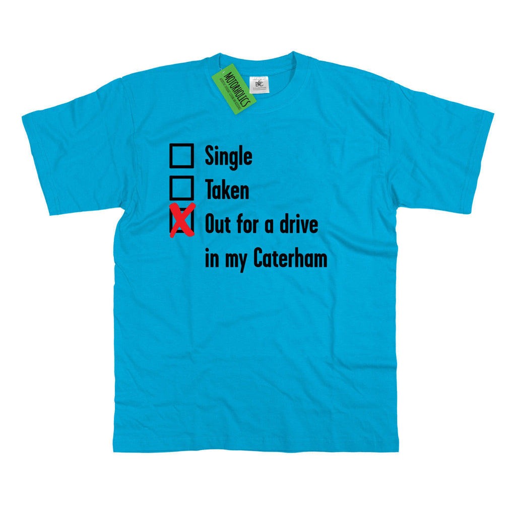 Mens Single, Taken out for a Drive Caterham T Shirt 7 Seven Supersport