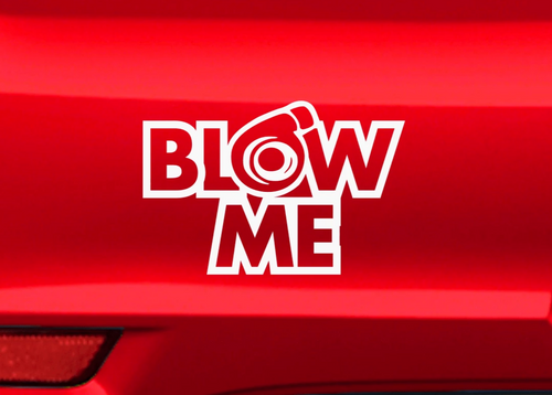 Blow me - Autosticker - Print Fresh