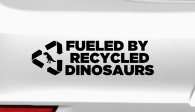 Fueled by Recycled Dinosaurs - Autosticker - Print Fresh