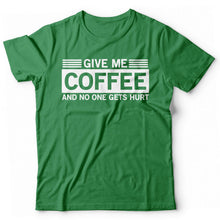 Laden Sie das Bild in den Galerie-Viewer, Give me Coffee and no one gets hurt - Print Fresh