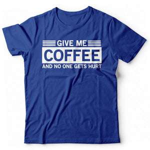 Give me Coffee and no one gets hurt - Print Fresh