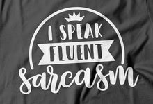 Laden Sie das Bild in den Galerie-Viewer, I speak fluent sarcasm - Print Fresh