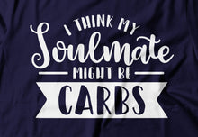 Laden Sie das Bild in den Galerie-Viewer, I think my soulmate might be carbs - Print Fresh
