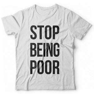 Stop being Poor - Print Fresh