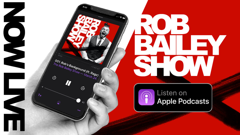 THE ROB BAILEY SHOW | EP001.