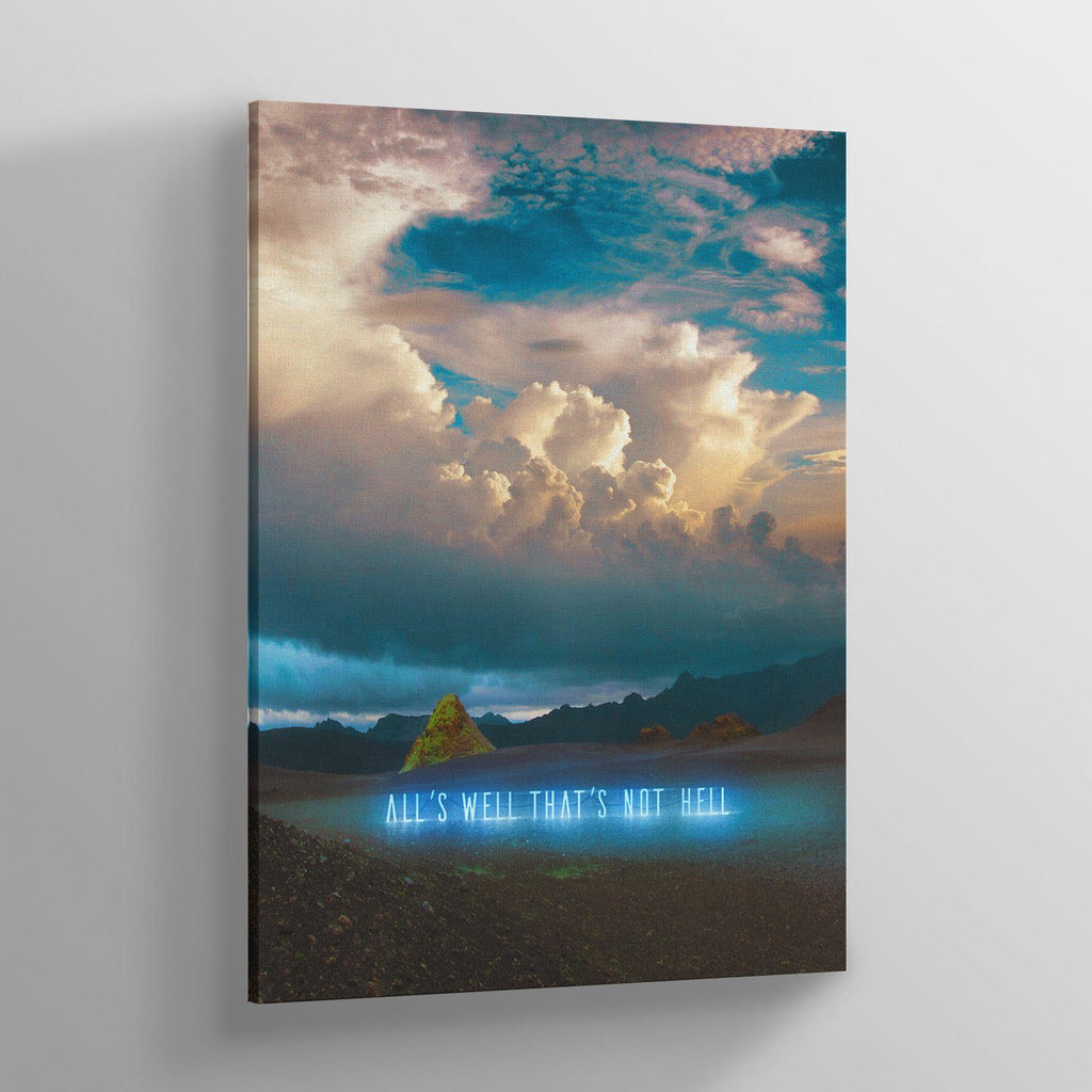 All's Well That's Not Hell Canvas Print - Lumi Prints