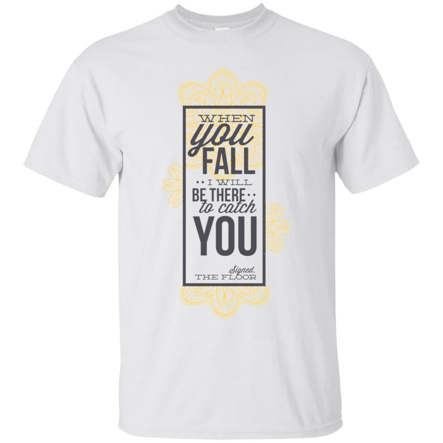 When You Fall Tshirt Ultra Cotton T-Shirt