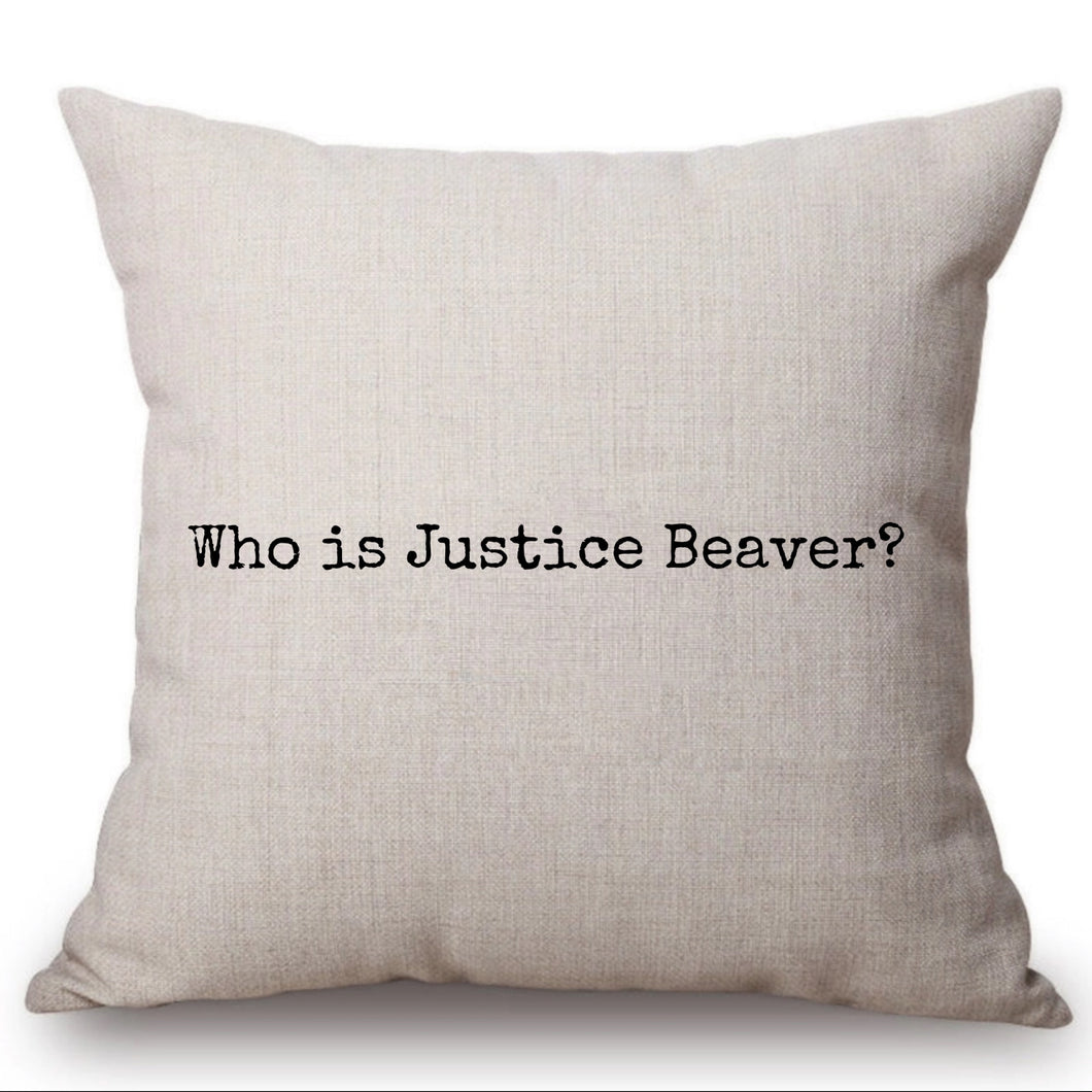 DWIGHT JUSTICE BEAVER PILLOW CASE
