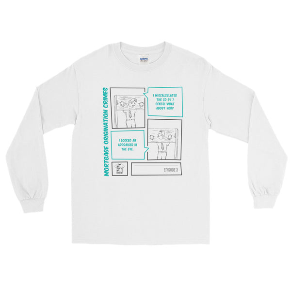 Episode 3 - My Mortgage Crimes Long Sleeve T-Shirt