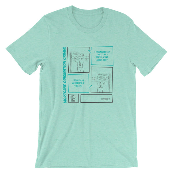 Episode 3 - My Mortgage Crimes Short-Sleeve Unisex T-Shirt