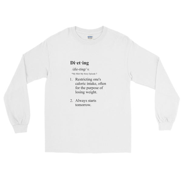 Episode 7 - Dieting Long Sleeve T-Shirt