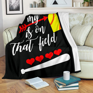 My Heart Is On That Field Softball Blanket