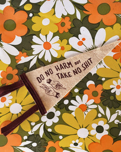 """Do No Harm But Take No Shit"" Pennant Flags"