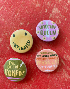 COVID Vaccine Pinback Buttons: Tell everyone you're vaccinated!