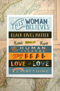 this woman believes black lives matter women's rights are human rights no human is illegal science is real love is love kindness is everything quote lettering illustration painting