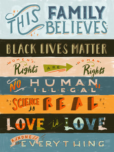 this family believes black lives matter women's rights are human rights no human is illegal science is real love is love kindness is everything quote lettering illustration painting