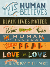 this human believes black lives matter women's rights are human rights no human is illegal science is real love is love kindness is everything quote lettering illustration painting