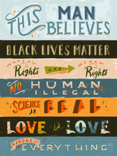 this man believes black lives matter women's rights are human rights no human is illegal science is real love is love kindness is everything quote lettering illustration painting