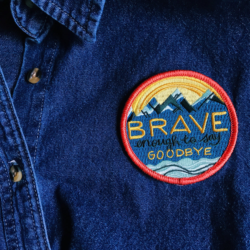 brave enough to say goodbye iron on embroidered patch