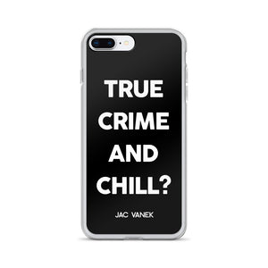 TRUE CRIME AND CHILL? iPHONE CASE