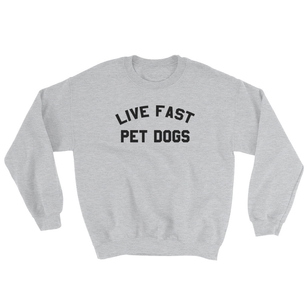 LIVE FAST PET DOGS SWEATSHIRT