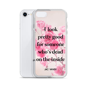 I LOOK PRETTY GOOD iPHONE CASE