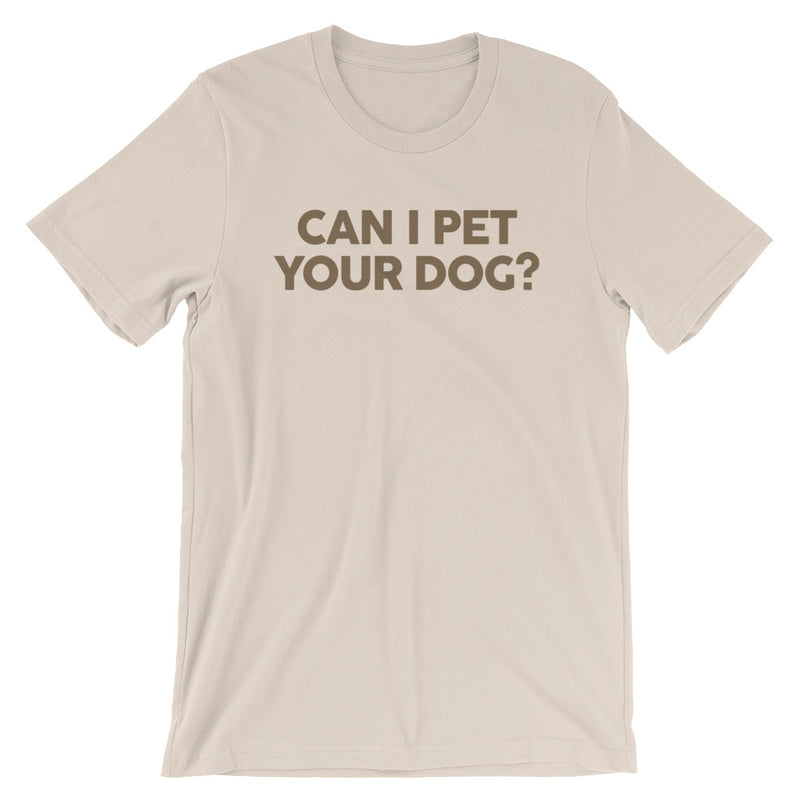 CAN I PET YOUR DOG? TEE