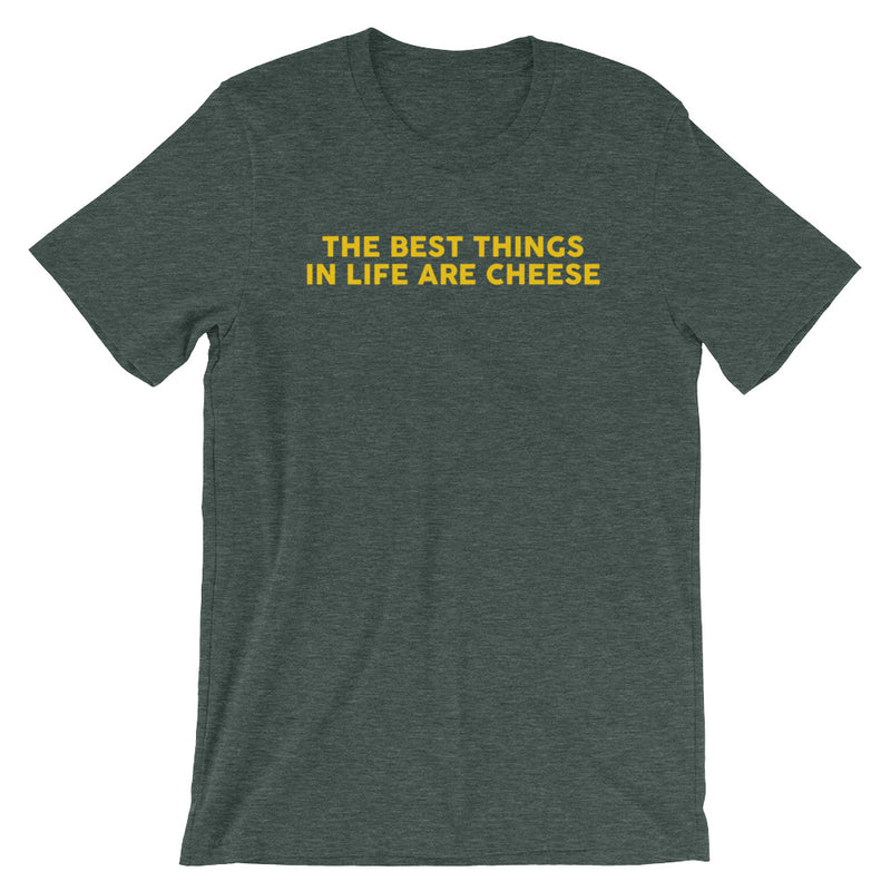 BEST THINGS IN LIFE ARE CHEESE TEE