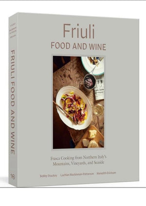 Friuli Food and Wine di Bobby Stuckey English Edition